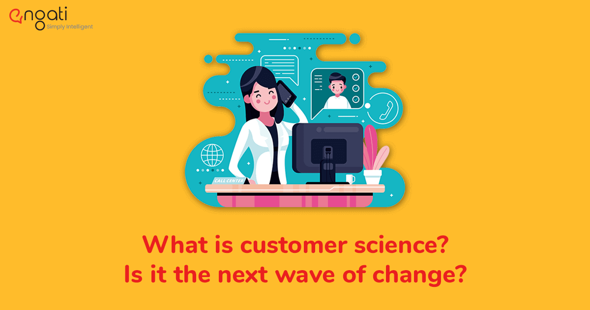 What is customer science? Is this the next wave of change?