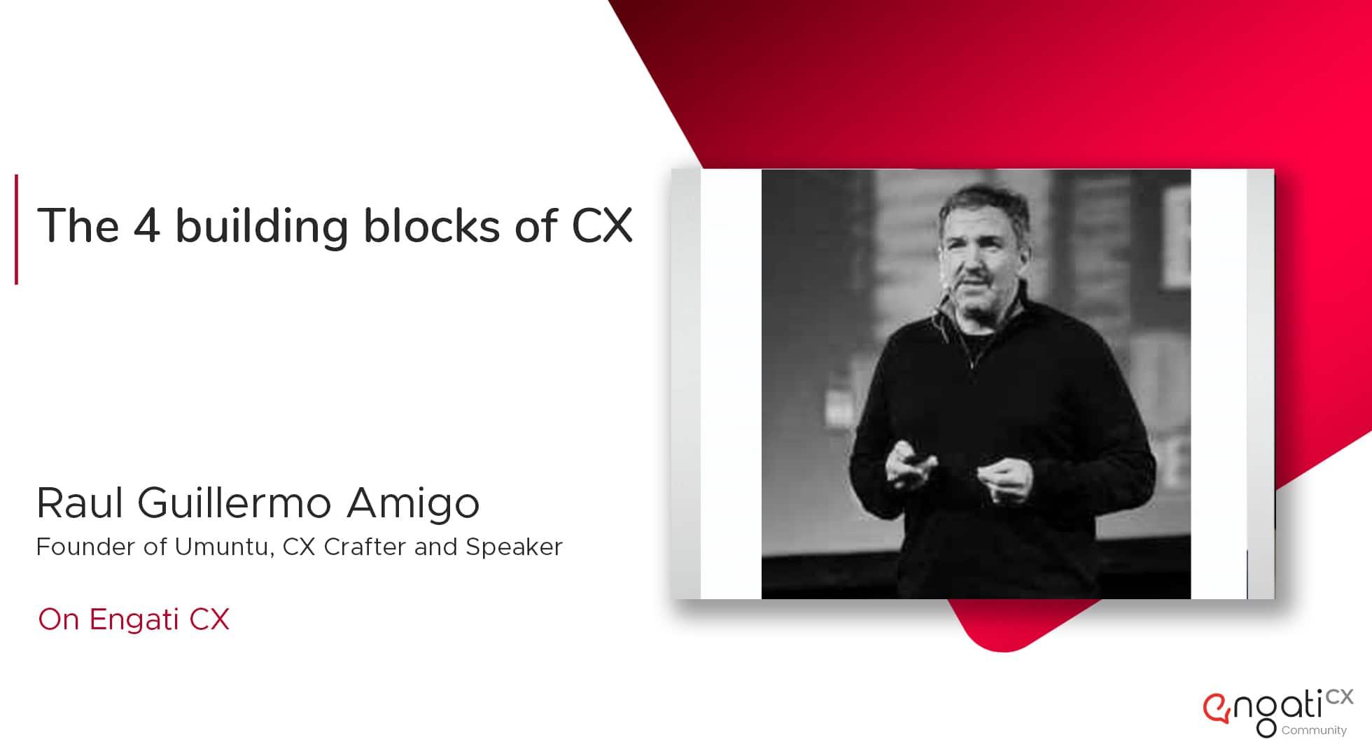 The 4 building blocks of CX   Raul Amigo   Engati CX