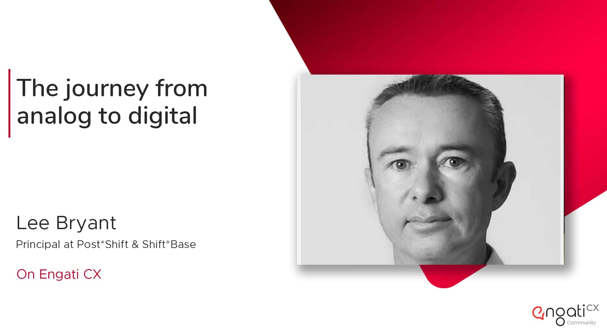 The journey from analog to digital   Lee Bryant   Engati CX