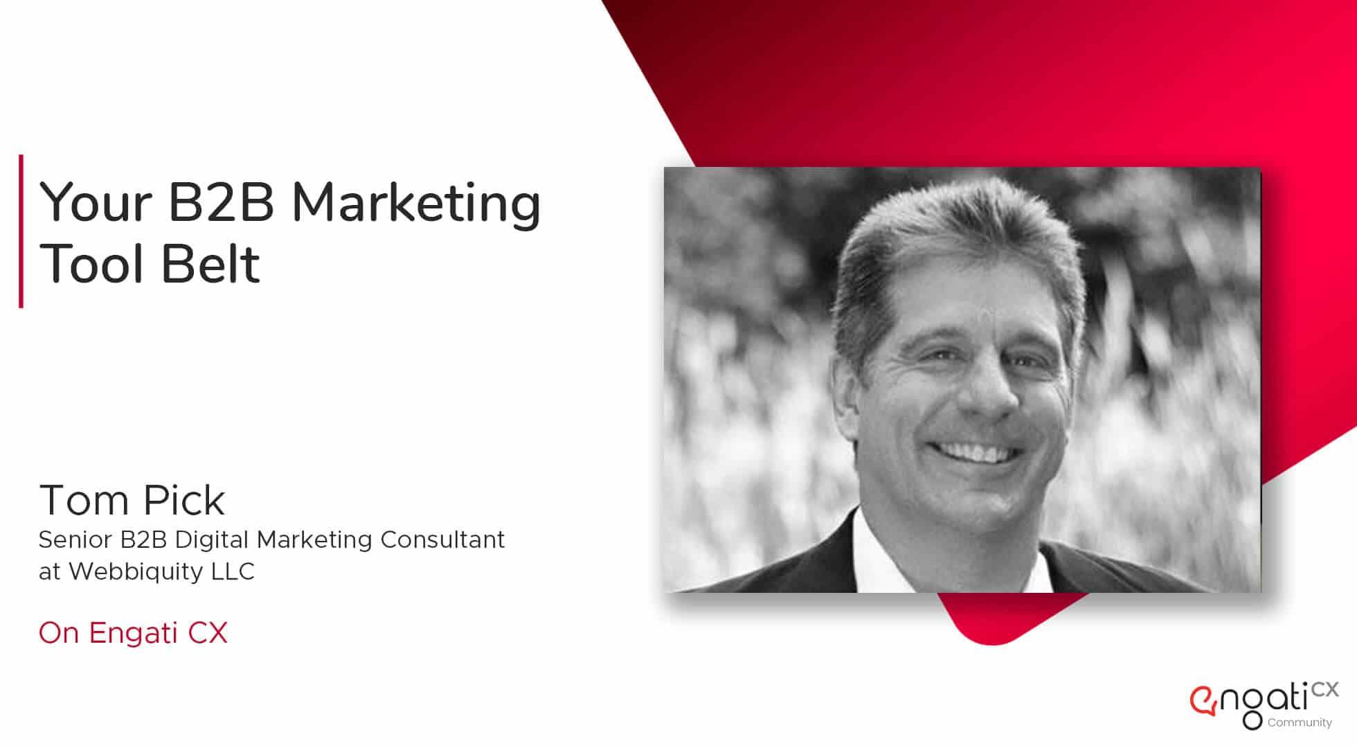 Your B2B marketing tool belt   Tom Pick   Engati CX