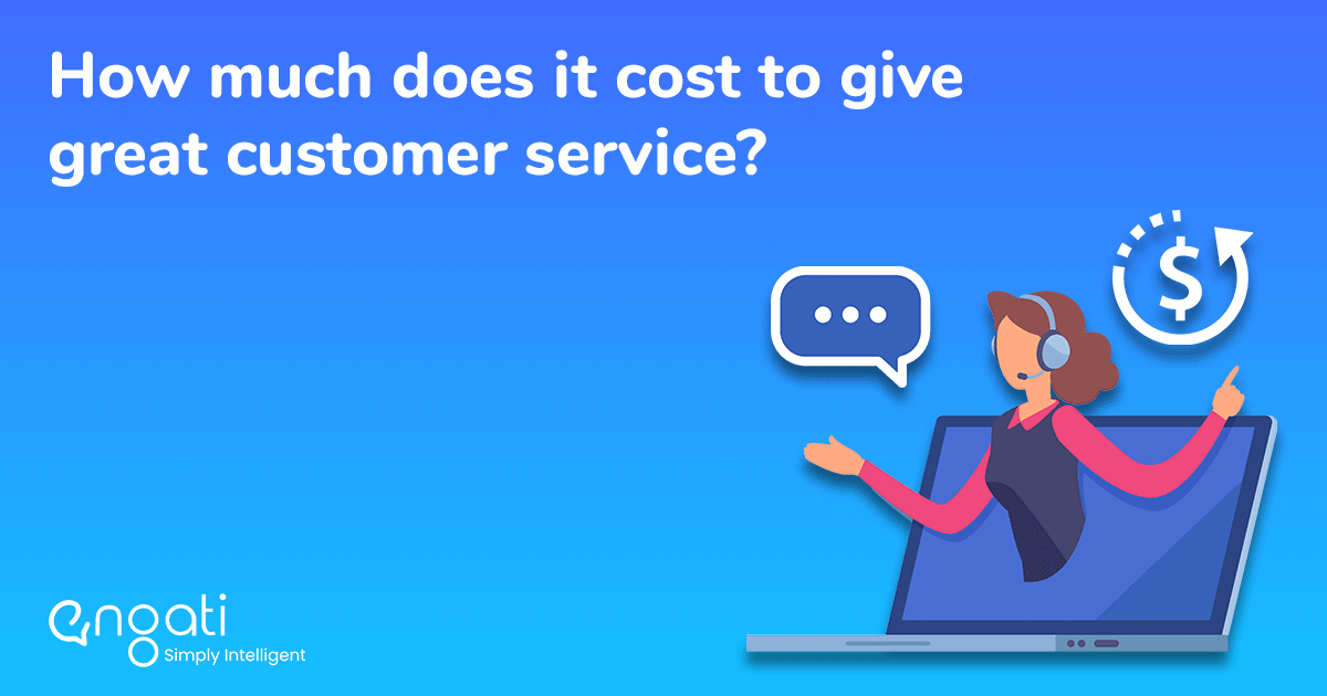 How much does it cost to give great customer service?