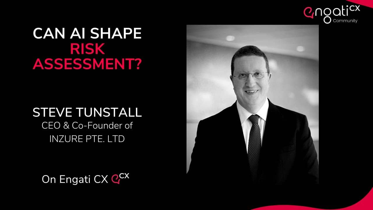 Can AI shape risk assessment?   Steve Tunstall   Engati CX