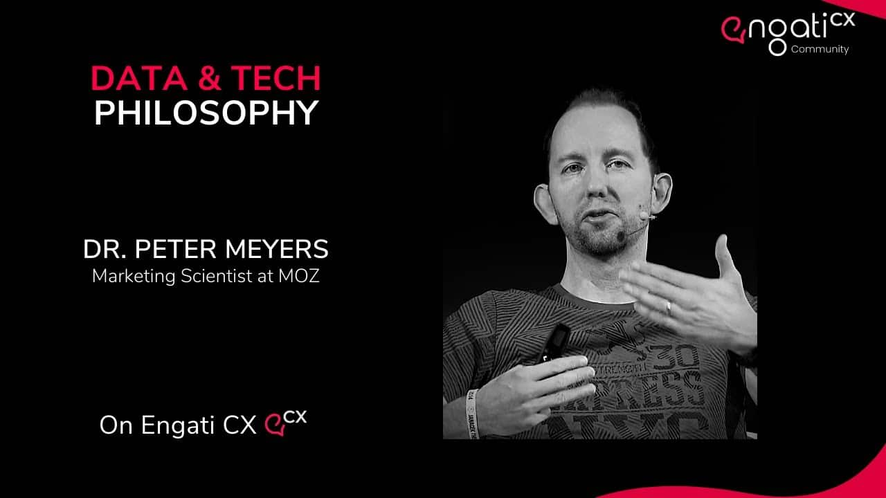 Data and tech philosophy   Dr. Peter Meyers   Engati CX