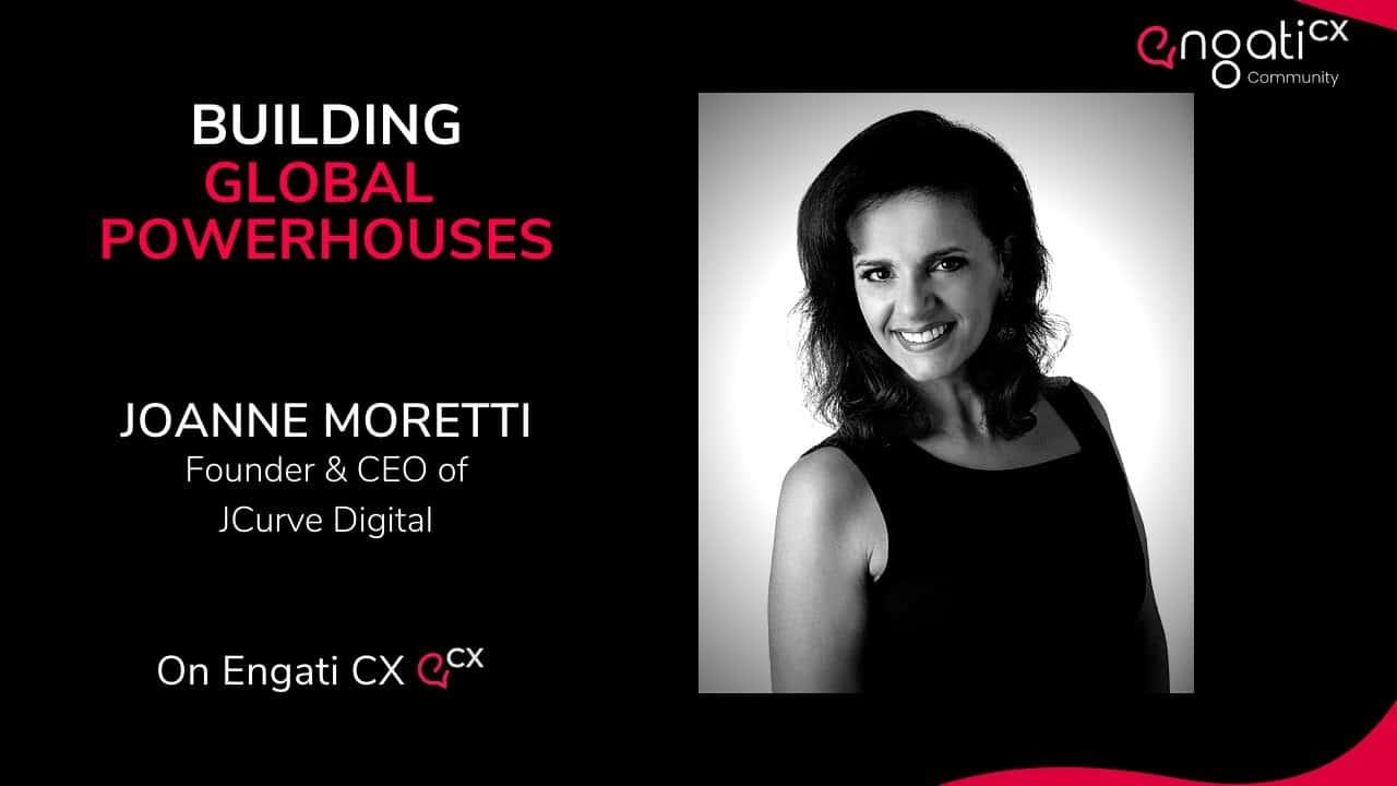 Building global powerhouses | Joanne Moretti | Engati CX