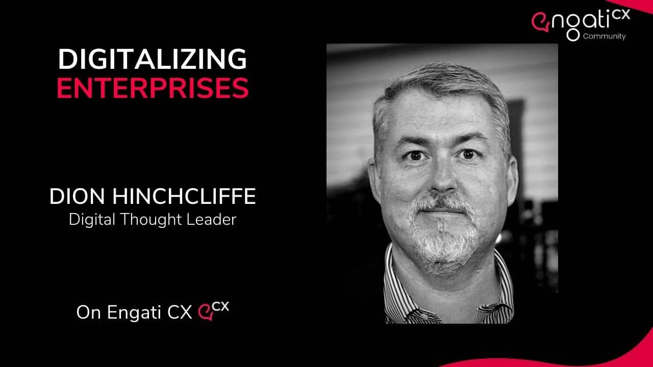 Digital Enterprises | Dion Hinchcliffe | Engati CX