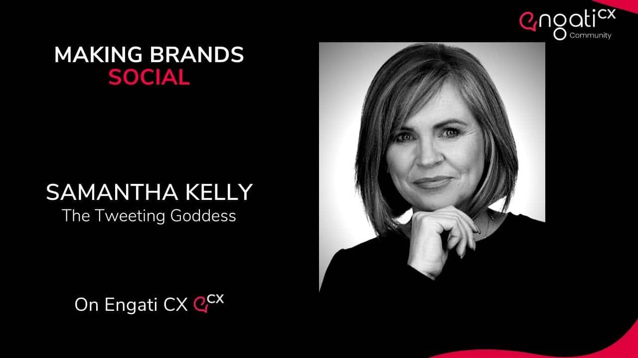 Making brands social | Samantha Kelly | Engati CX
