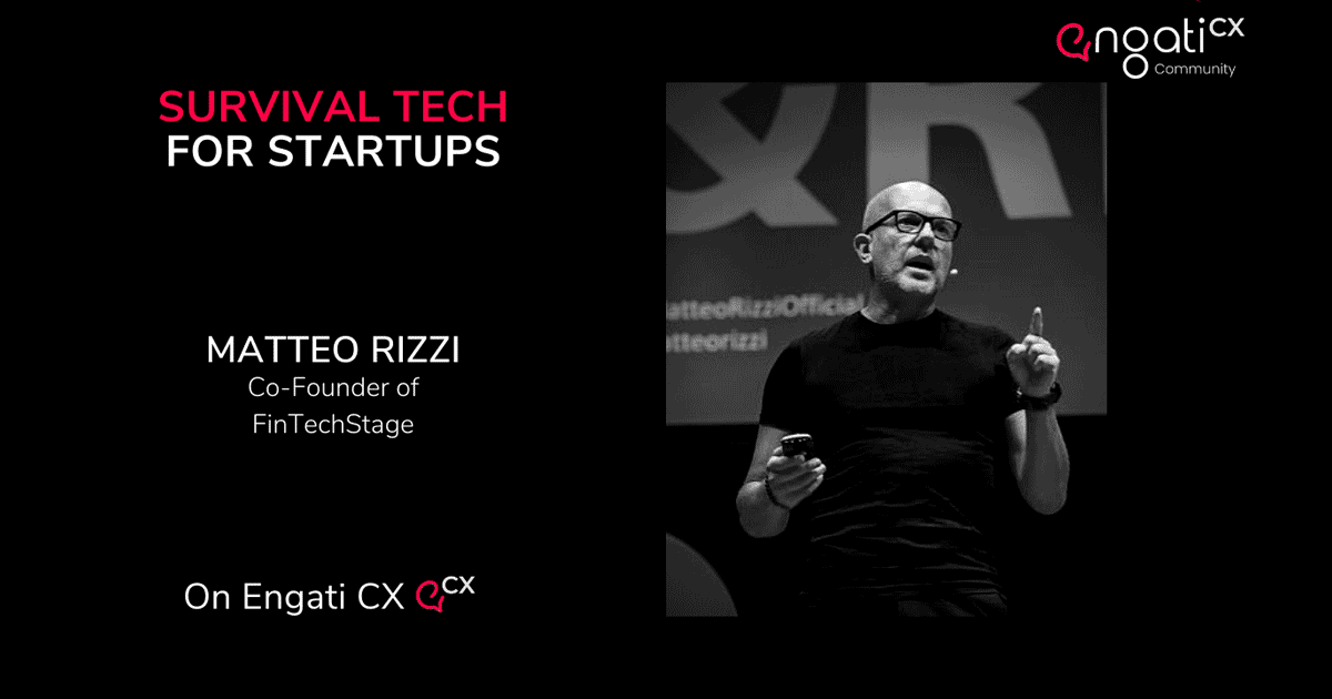 Survival tech for startups | Matteo Rizzi | Engati CX