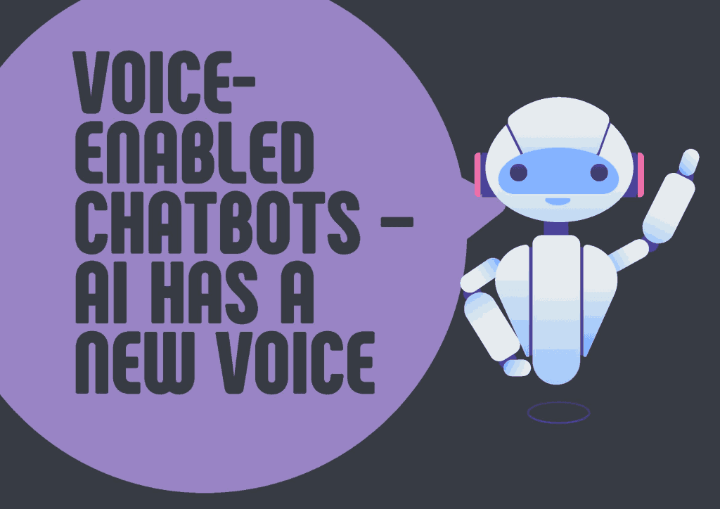 Voice Enabled chatbots