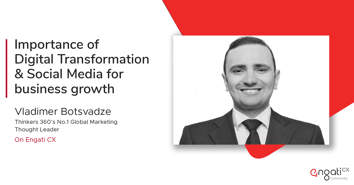 Understanding Digital transformation | Vladimer Botsvadze | Engati CX