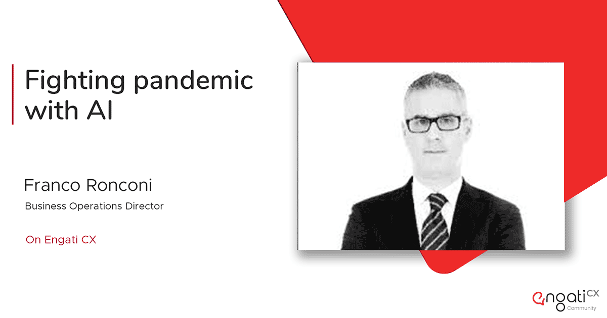 Can AI fight the pandemic? | Franco Ronconi | Engati CX