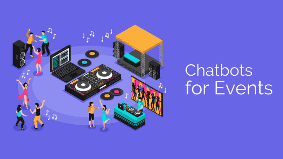 6 ways chatbot marketing can be used for events
