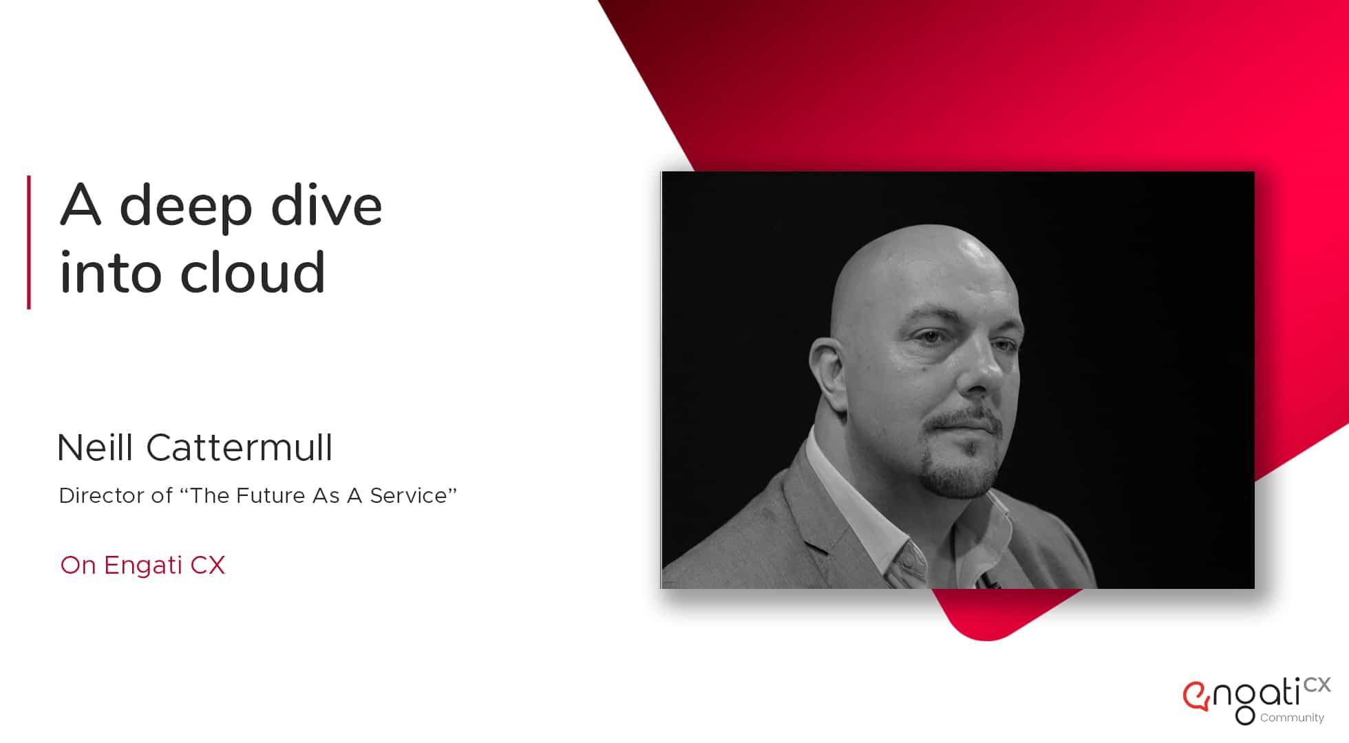 Cloud computing & AI | Neil Cattermull | Engati CX