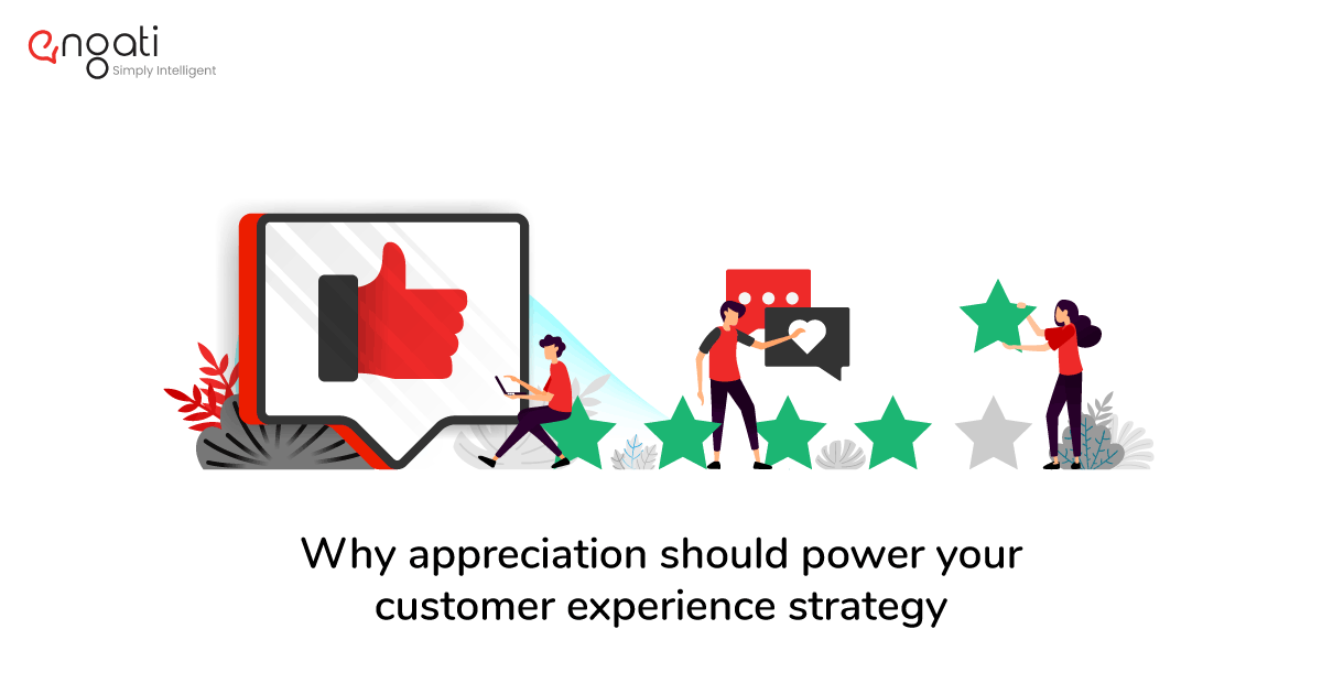 Why is customer appreciation so important?
