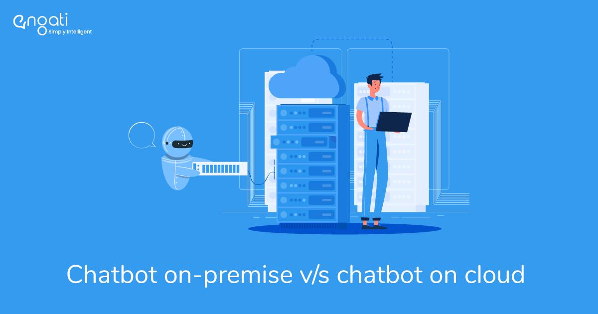 Chatbot on-premise v/s chatbot on cloud