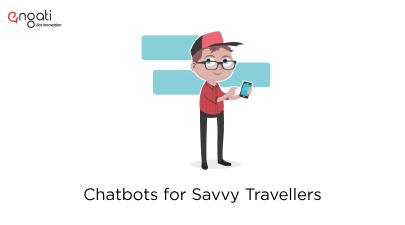 Travel chatbots for savvy travellers