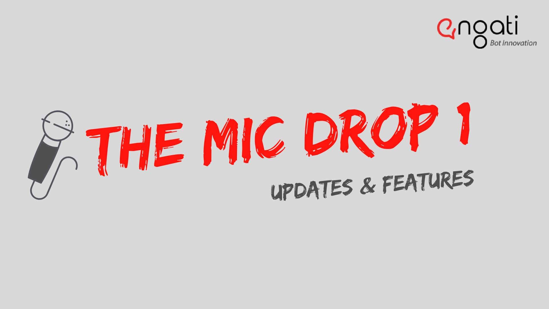 Mic Drop 1: Release updates
