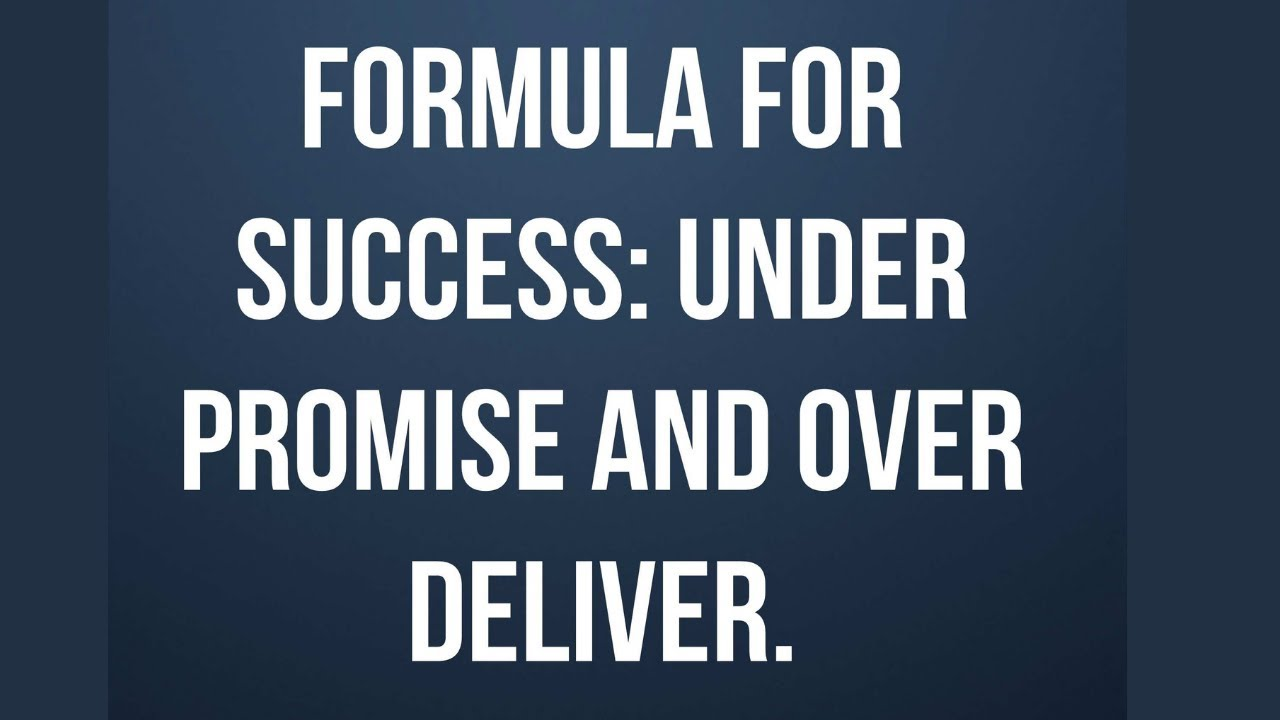 Always Underpromise and Overdeliver In Business - YouTube