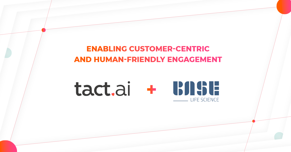 Tact.ai and BASE life science Partner to Help Field Teams Digitize and Accelerate New Models of HCP Engagement