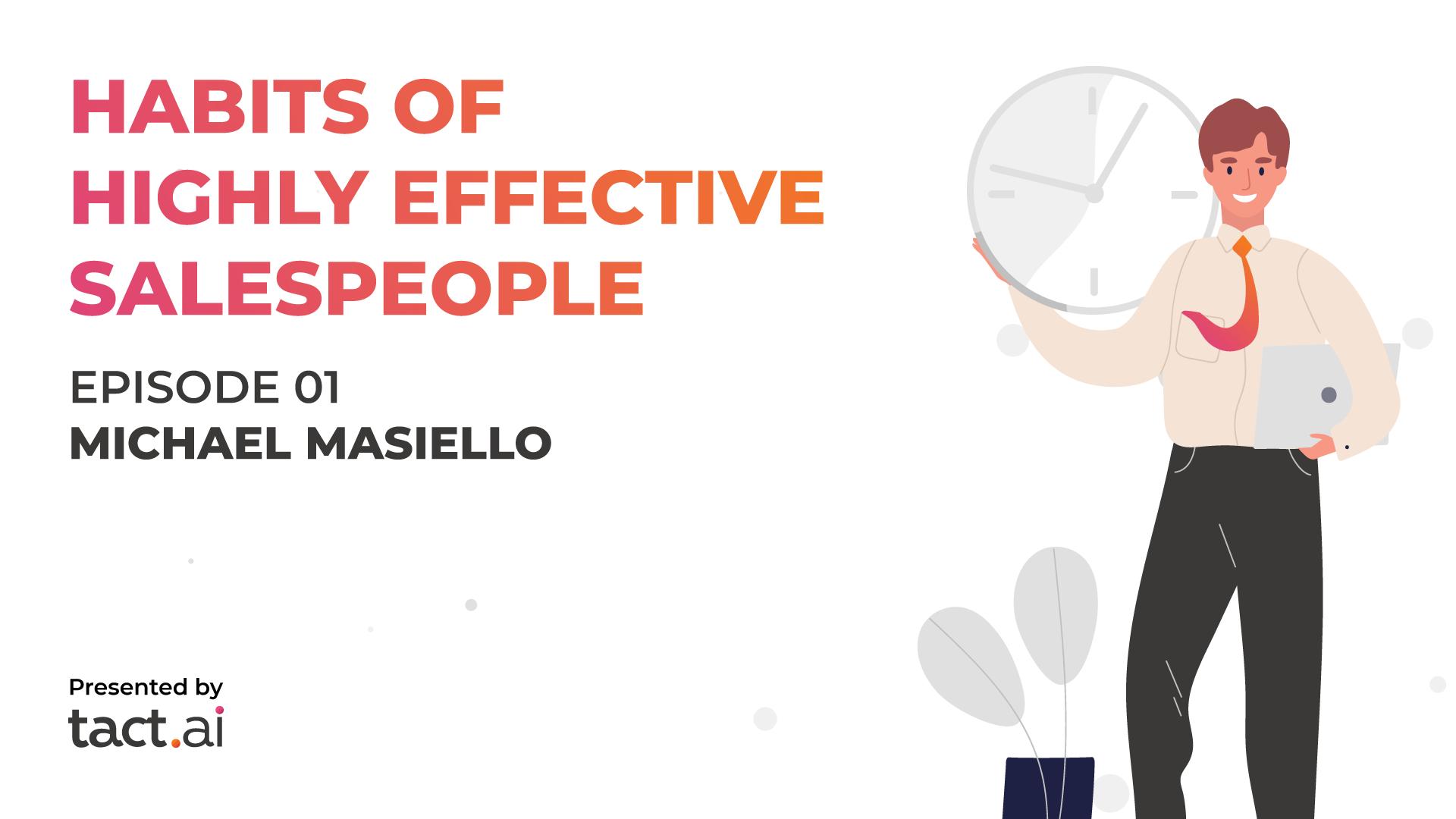 Habits of Highly Effective Salespeople - Michael Masiello - Episode 1