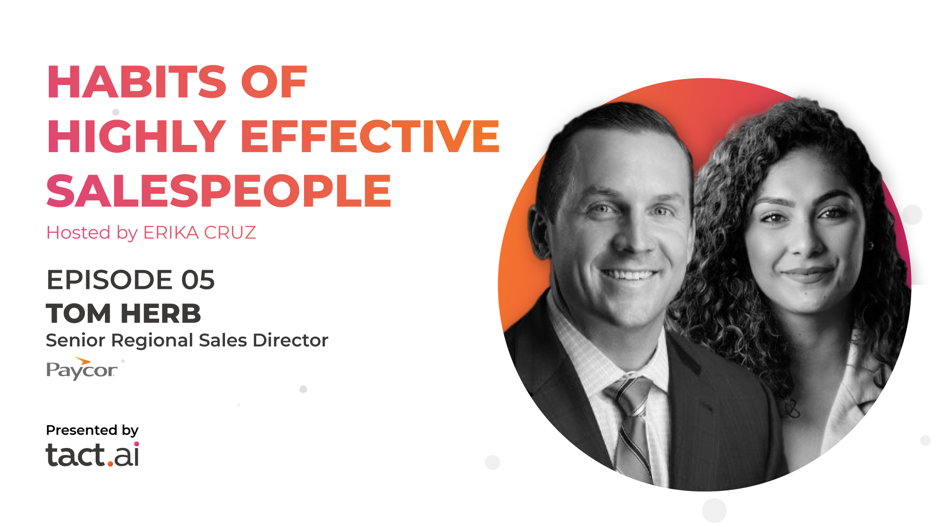 Habits of Highly Effective Salespeople - Tom Herb - Episode 5