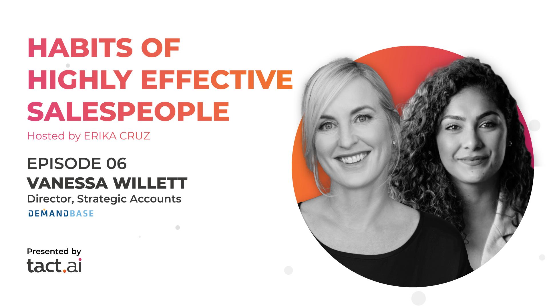 Habits of Highly Effective Salespeople - Vanessa Willet - Episode 6