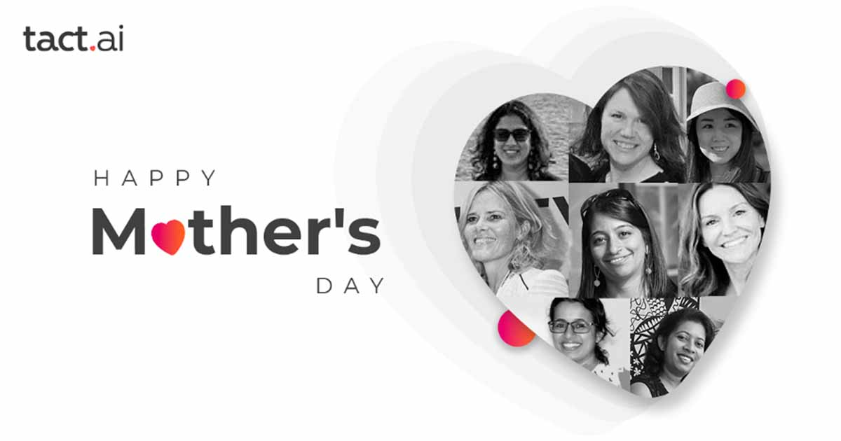 Celebrating Mother's Day at Tact.ai