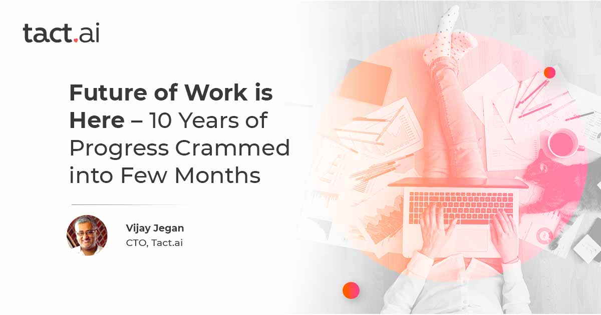Future of Work is Here: 10 Years of Progress Crammed into Few Months