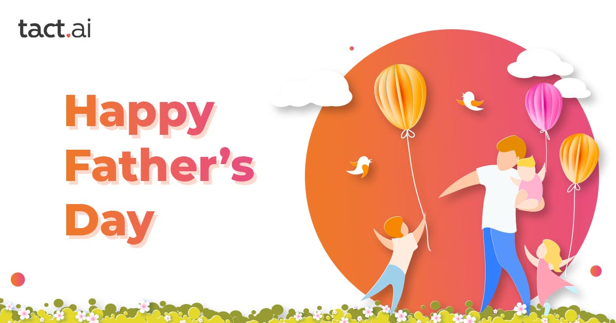 Father's Day at Tact.ai