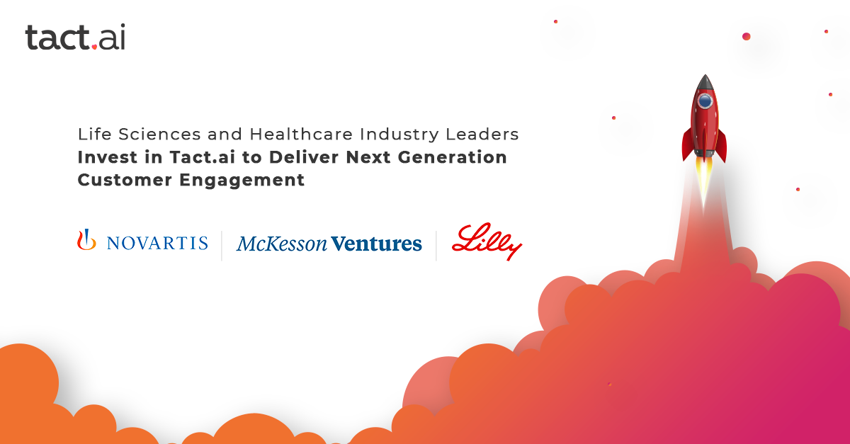 Life Sciences and Healthcare Industry Leaders Invest in Tact.ai to Deliver Next Generation Customer Engagement