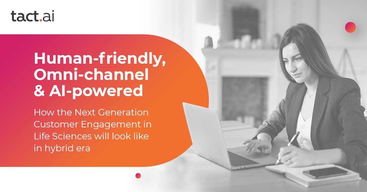 Human-friendly, Omni-channel, and AI-powered Customer Engagement in Life Sciences