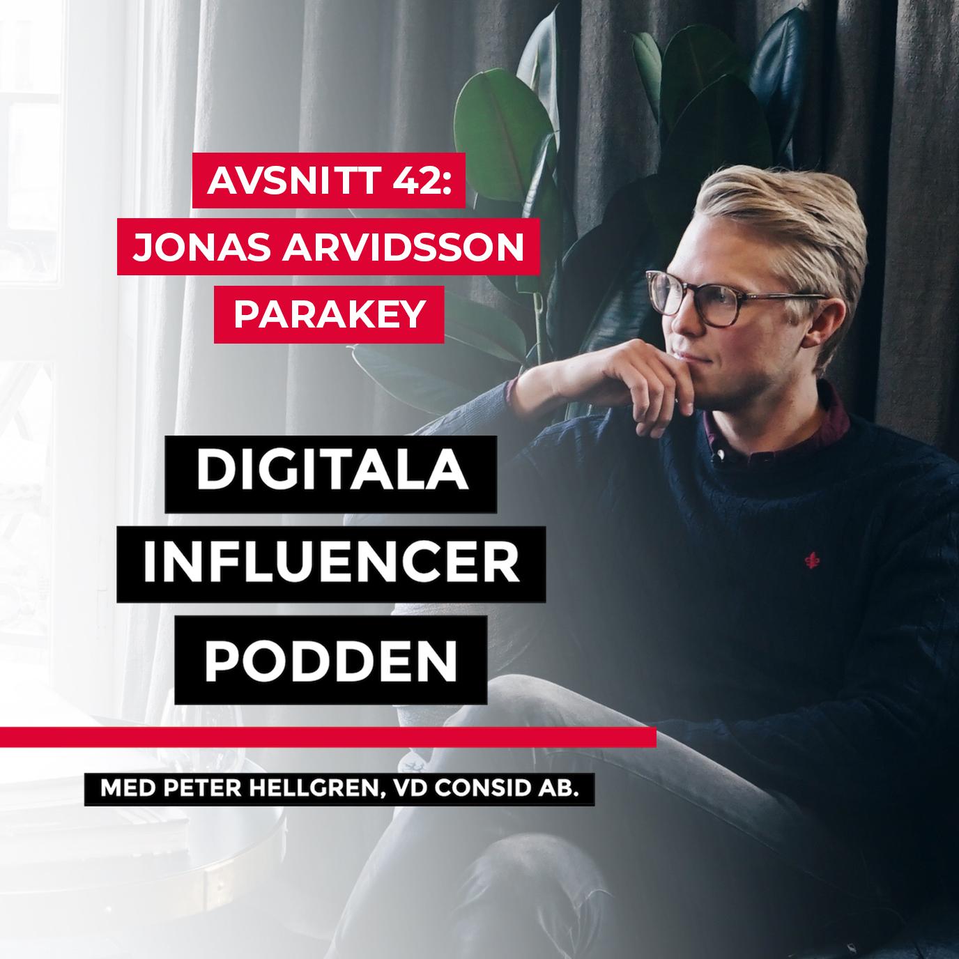 Digitala Influencer Podden - Jonas Arvidsson Parakey