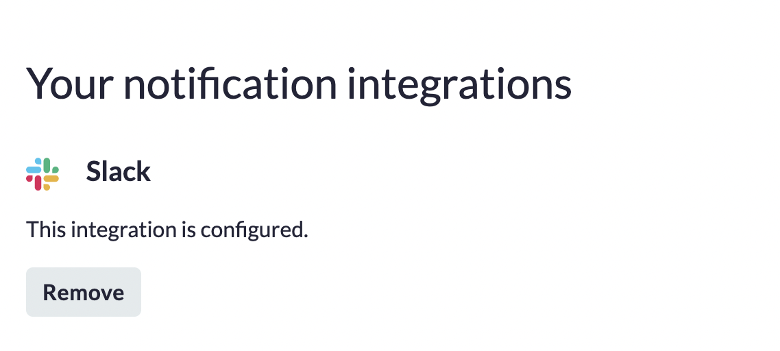 """Inside Just3Things, a message is displayed in """"Your notification integrations"""" saying that the Slack integration is configured. There is an option to """"Remove"""" the integration here too."""