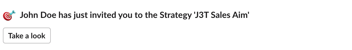 Slack message: John Doe has just invited you to the Strategy 'J3T Sales Aim'