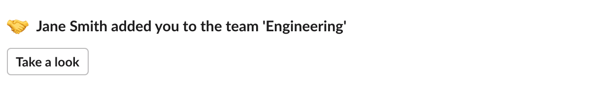 Slack message: John Smith added you to the team 'Engineering'