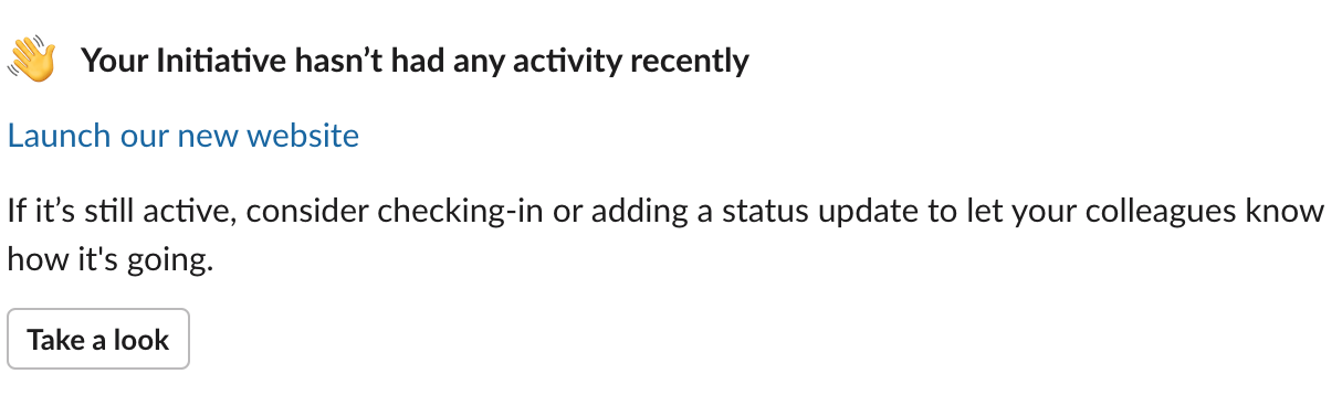 Slack message: Your Initiative hasn't had any activity recently
