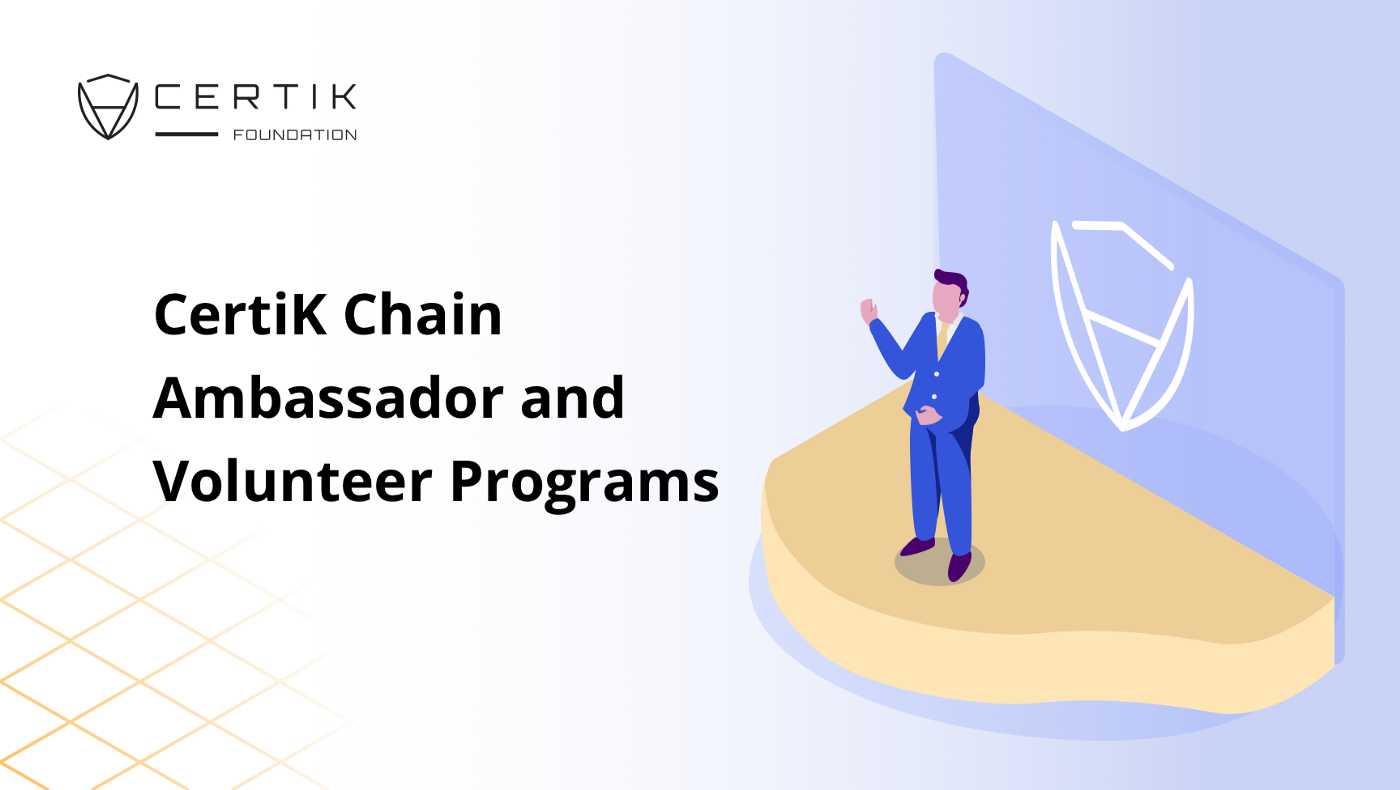 Join the CertiK Chain Ambassador and Volunteer Programs