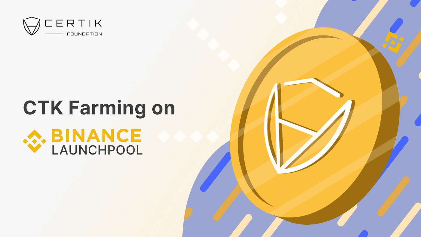 CTK Farming on Binance Launchpool Now Open!