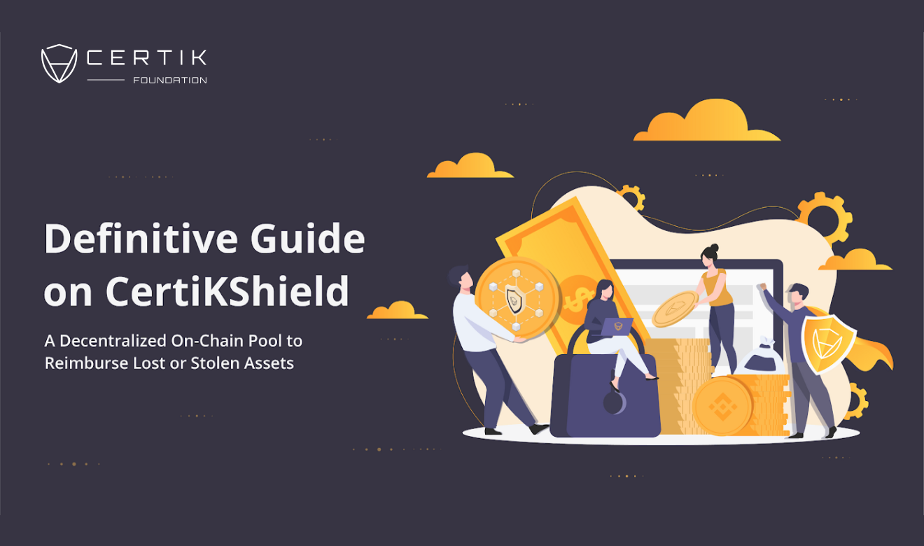Your Definitive Guide on CertiKShield — A Decentralized On-Chain Pool to Reimburse Lost or Stolen Assets