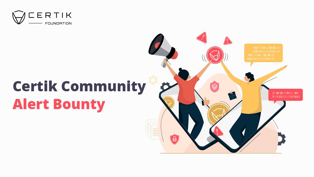CertiK Community Alert Bounty