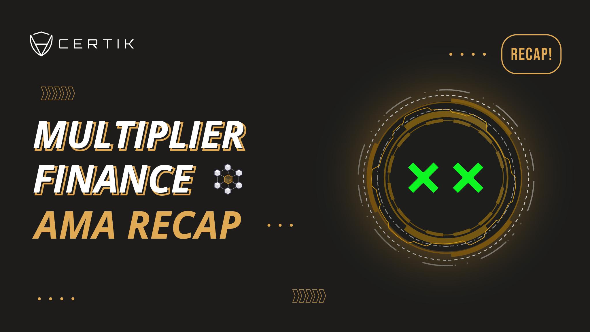 Multiplier Finance AMARecap