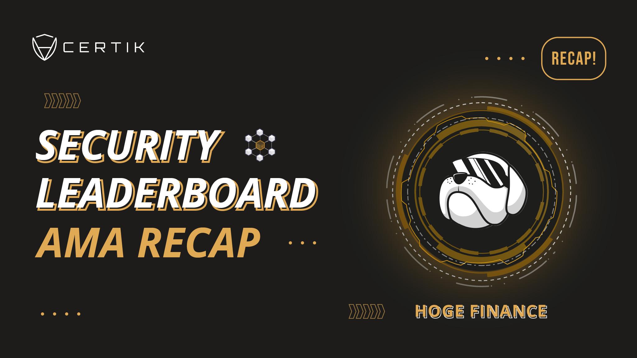 Security Leaderboard Showcase-AMA with HOGEFinance