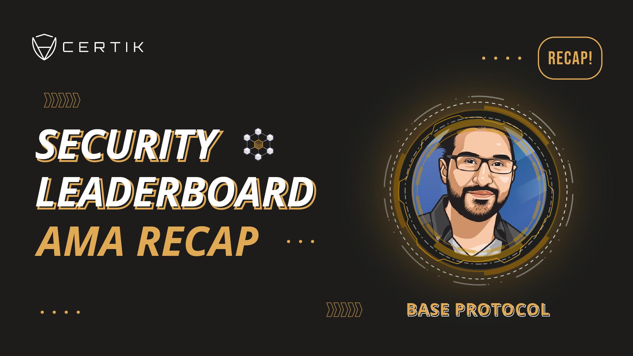 Security Leaderboard Showcase—AMA with Base Protocol