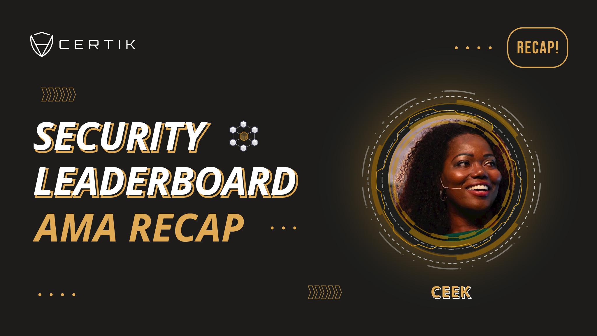 Security Leaderboard Showcase—AMA with CEEK