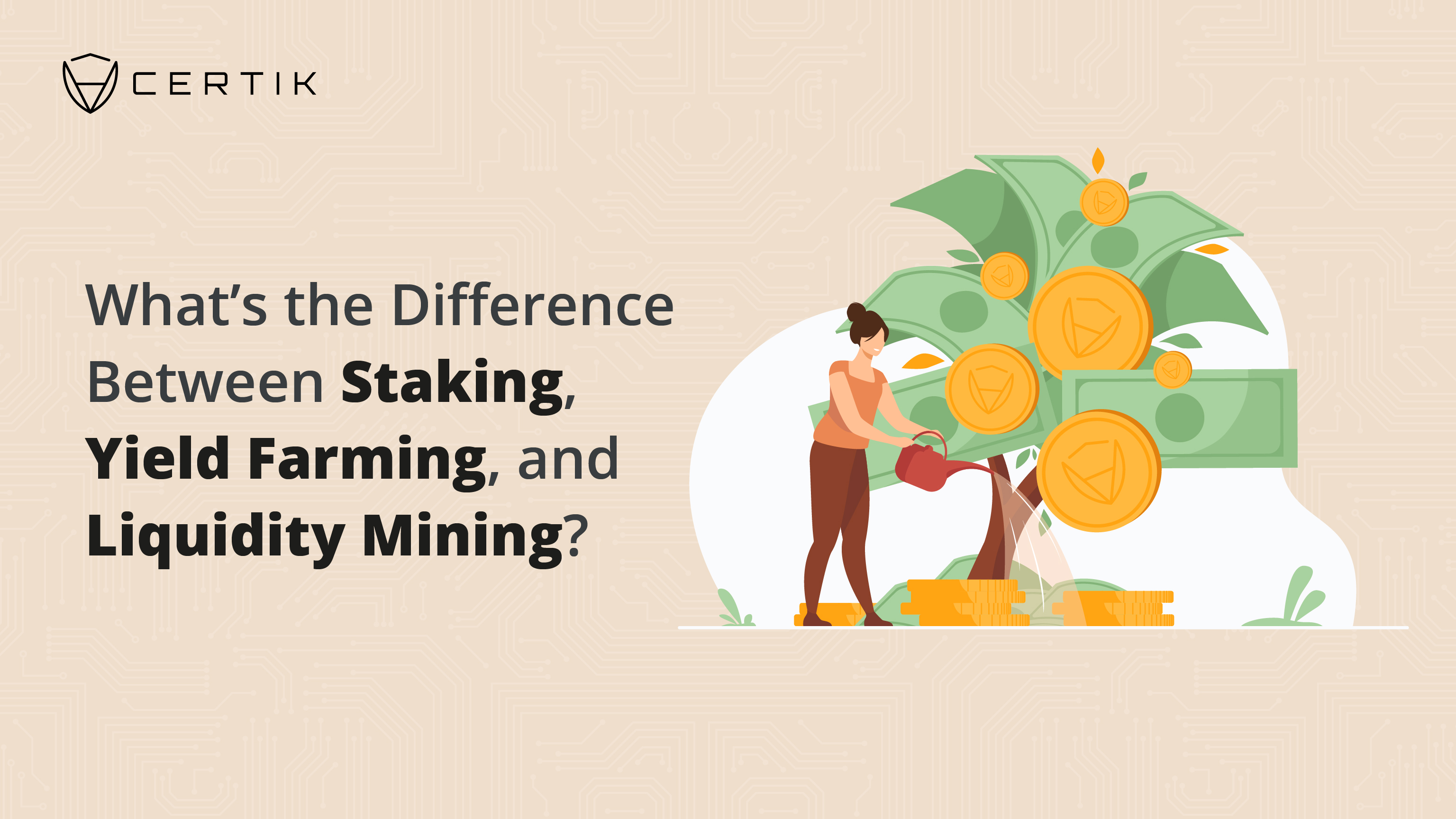 What's the Difference Between Staking, Yield Farming, and Liquidity Mining?
