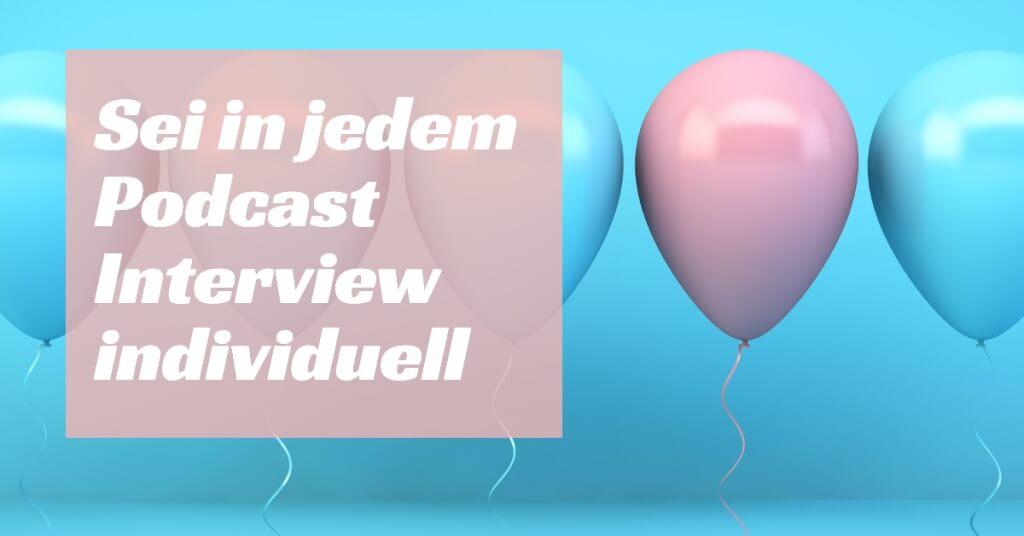 Sei in jedem Podcast Interview individuell So wirst du zu einem grandiosen Interviewgast