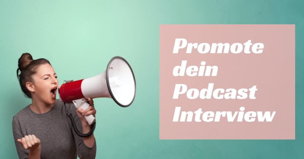 Promote dein Podcast Interview So wirst du zu einem grandiosen Interviewgast