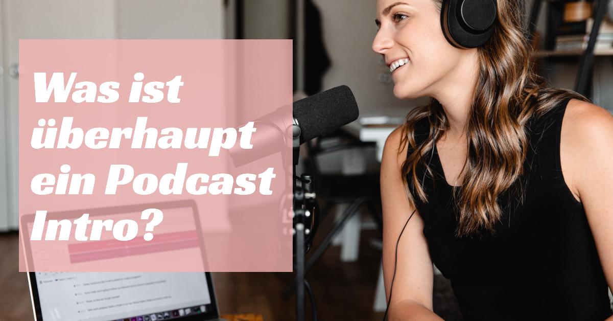 Was ist überhaupt ein Podcast Intro