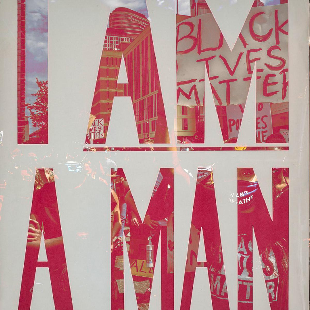 I Am a Man / Black Lives Matter