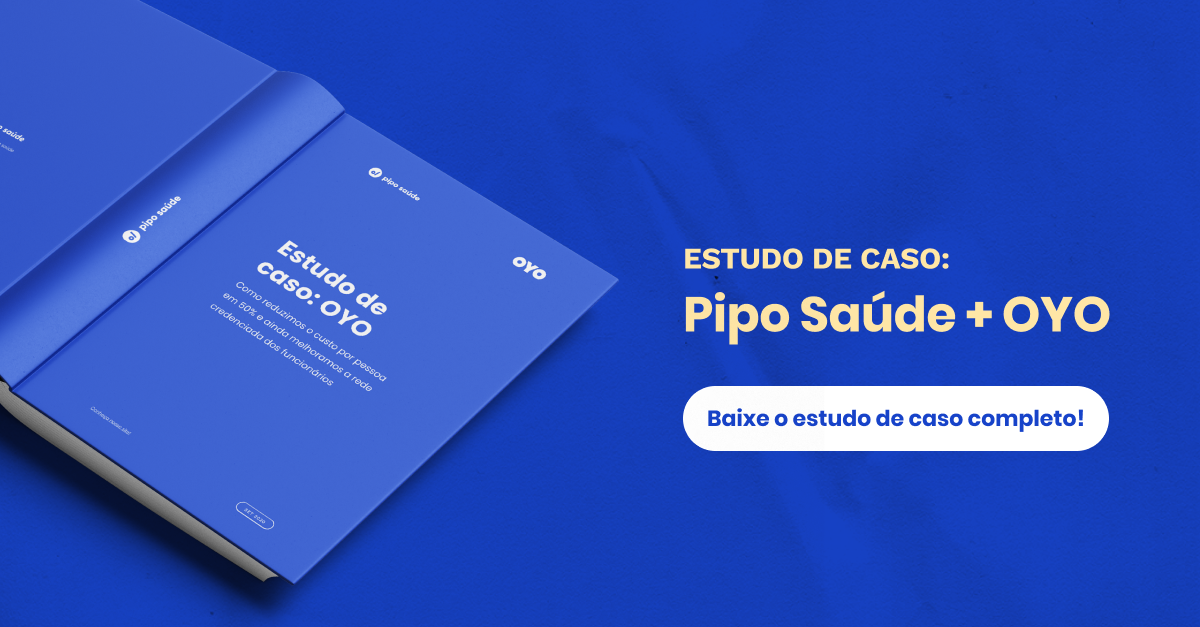 Estudo de caso: Pipo Saúde + OYO