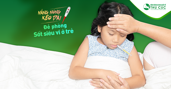 Trẻ bị sốt siêu vi có thể khỏi sau 5-7 ngày mà không để lại biến chứng nguy hiểm nếu được xử trí kịp thời, chắm sóc đúng cách